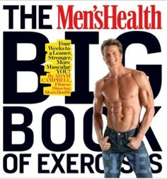 The Men's Health Big Book of Exercises, you'll discover 619 exercises and hundreds of individualized workouts to help you achieve the results you want. Every exercise is shown in color photography, so you'll see for yourself the exact exercises that are about to transform your body.