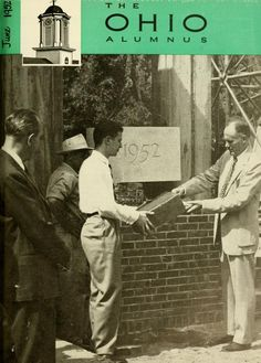 "The Ohio Alumnus, October 1952. Baker Center (Old). ""An event of great moment--the laying of the cornerstone of the new Student Center. Wayne Adams, Student Council president, and President Baker prepare the 1952 information put in the stone."" :: Ohio University Archives"