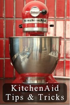 21 KitchenAid mixer tips and tricks - Click image to find more home decor Pinterest pins