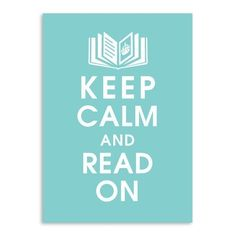 Keep Calm and Read On  #reading #book #learning #quote