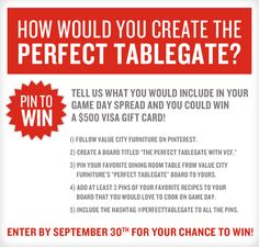 Share your perfect tailgating - or as we like to say tablegating - experience. Repin your favorite dining room table set AND pin all your FAV recipes you make for game day!! Don't forget this hashtag -> #PerfectTablegate Good Luck!! #PinToWin