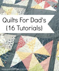 quilt for dad- 16 tutorials/ patchwork posse #boyquilt