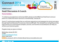 On Wednesday, January 29, 2014 at 12p ET, join the IBM Cloud SaaS team for a discussion and lunch at IBM Connect.