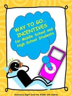 Incentives for Middle School and High School Students
