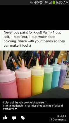 DIY Paint For Kids  1 cup salt, 1 cup flour, 1 cup water, food coloring.