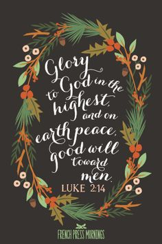 FREE Print to Download - Luke 2:14 - French Press Mornings #encouragingwednesdays #fcwednesdaywisdom #quotes