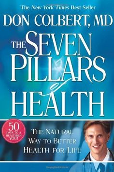 The Seven Pillars of Health by Donald Colbert. $12.80. Publication: December 11, 2006. Publisher: Siloam; First Edition edition (December 11, 2006). 304 pages. Save 36% Off!