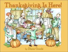 Thanksgiving is Here! by Diane Goode. ER GOO.