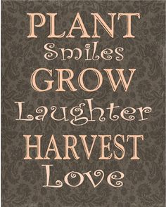 Plant Smiles, Grow Laughter, Harvest Love:  Garden printable