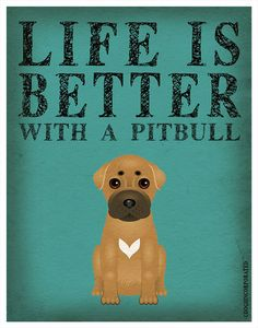 Life is Better with a Pit Bull Art Print 11x14 by DogsIncorporated