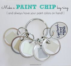 DIY 10 Paint Secrets...How to make a paint chip key ring with all of your home's paint colors on it!  It's super handy when you're out shopping for fabric, furniture, or decorative accents like pillows, etc.