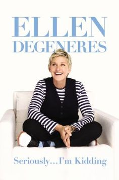 Seriously...I'm Kidding by Ellen DeGeneres -- The stand-up comedian, television host, best-selling author and actress candidly discusses her personal life, her professional career and describes what it was like to become a judge on American Idol.     #books #reading