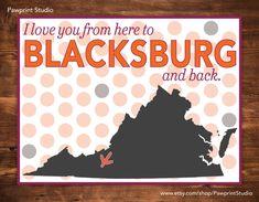 PRINTABLE I Love You From Here To Blacksburg And Back - Virginia Tech Hokies #virginiatech #hokies #Blacksburg