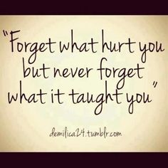 never forget what it taught you. - Click image to find more Quotes Pinterest pins