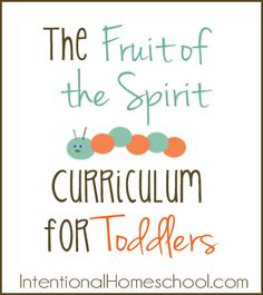 The Fruit of the Spirit Toddler Curriculum