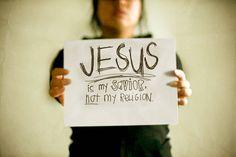 """JESUS es mi Salvador, NO mi """"religion."""""""