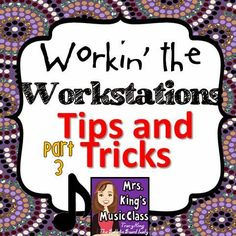 Mrs. King's Music Room: Workin' the Workstations: Tips and Tricks