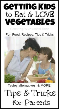 Get Kids eating those veggies without a fuss- tips, tricks, recipes, fun food, helpful resources, & MORE!