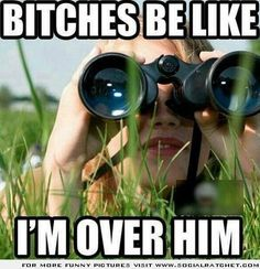Bitches be like...