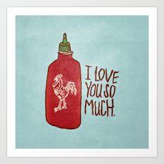 Dear Sriracha, I Love you so much.