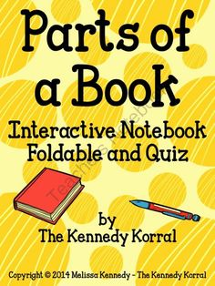 Parts of a Book Foldable and Quiz - Interactive Notebook from The Kennedy Korral on TeachersNotebook.com -  (8 pages)  - Parts of a Book Foldable and Quiz - Interactive Notebook