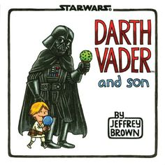 Darth Vader and Son (Star Wars (Chronicle)) Chronicle Books,http://www.amazon.com/dp/145210655X/ref=cm_sw_r_pi_dp_Ekp3rb1AJNWJVWWM Really, it's a comic, I swear