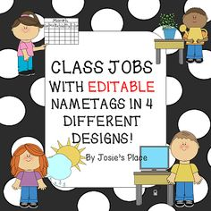 Classroom Job Posters with editable name tags with 4 different choices from Josie's Place on TeachersNotebook.com -  (17 pages)  - Manage all you class jobs with these posters and editable nametags!