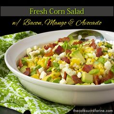 Fresh Corn Salad w/ Mango, Bacon & Avocado