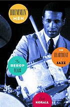 Drummin' men : the heartbeat of jazz : the bebop years by Burt Korall