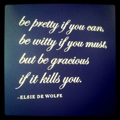 life motto, word of wisdom, remember this, quotes, southern girls, inspir, thought, gracious, live