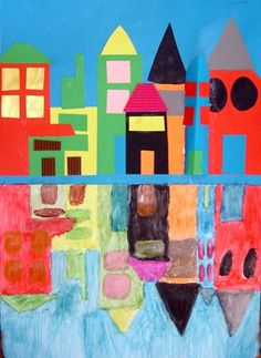 Divide a sheet in two pieces. Cut houses out of constructionpaper. Glue them on the upper half of the sheet. Paint the same houses below the glued ones, suggesting the reflections in the water.