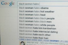 Google search black women hates