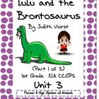 Extended Text: Lulu and the Brontosaurus -1st Grade ELA CCGPS Unit 3-1st 4.5 Weeks This 45 page bundle contains 8 of 24 tasks for 1st Grade ELA...