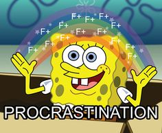 Procrastination Imagination Spongebob Squarepants my life funny true rainbow