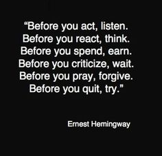 self centered quotes, word of wisdom, hypocritical quotes, true to self quotes, grudge quotes, talent quotes, ernest hemingway love, critical thinking quotes, commitment love quotes