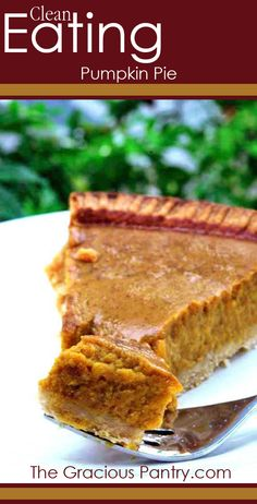 Clean Eating Pumpkin Pie #cleaneating #cleaneatingrecipes #eatclean #pie #pierecipes #healthypie #healthypierecipes