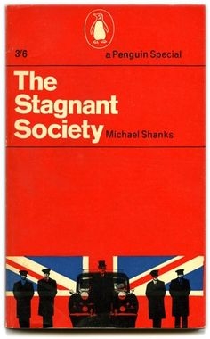 The Stagnant Society - Designer Richard Hollis