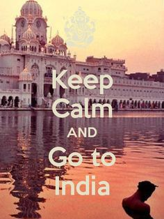 """ॐ Keep Calm AND Go to India - Hinduism. Don't listen to the news reports in the Western World as they are majority biased and politically based. India accounted for 33% of World GDP before the British invaded and looted their wealth and dropped India's GDP to 3%-hence the poverty. Something they dont teach in Western Schools is on """"The Case for India"""" by William Durand, uncovering the barbaric British in India and how the British looted the money to fuel for the  industrial revolution in UK.ॐ"""