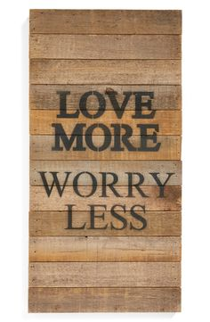 Love More Worry Less | Wooden Wall Art. Would love this for my office