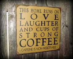 idea, strong coffe, coffee cups, diy painted sign coffee, new kitchens, homes, laughter, wooden signs, coffee sign