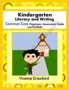 Common Core Organizer, Assessment Guide & Portfolio Kindergarten Literacy & Writing product from Yvonne-Crawford on TeachersNotebook.com