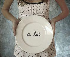 i've got *a lot* on my plate. :)