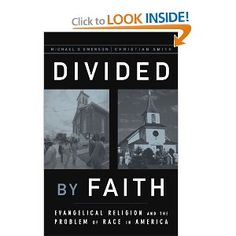 """Divided by Faith: Evangelical Religion and the Problem of Race in America. Its publication launched the """"pioneer stage"""" of the multiethnic church movement."""