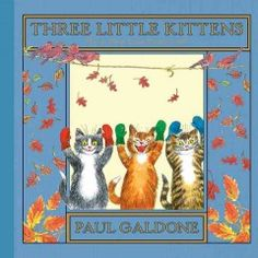 February 25, 2014. Three little kittens lose, find, soil, and wash their mittens.