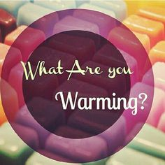 What Are You Warming? #Scentsy