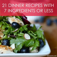 Simplify your life with these 21 dinner recipes that have 7 or fewer ingredients and are clean eating...a win, win! #dinner #menu