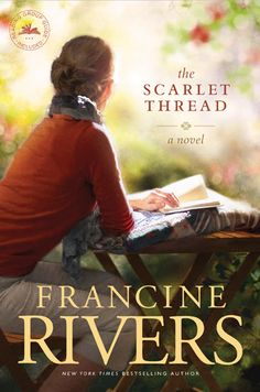 Francine Rivers The Scarlet Thread  Christian fiction- drama, inspirational & romantic.