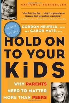 Hold On to Your Kids: Why Parents Need to Matter More by Gordon Neufeld, http://www.amazon.ca/dp/0676974724/ref=cm_sw_r_pi_dp_ghdWrb057C43W