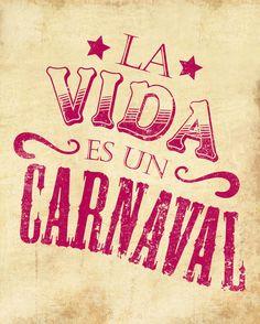 Ahhh! No hay que llorar, que la vida es un carnaval, y las penas se van cantandoooo... Now I can hear Celia Cruz singing in my head.
