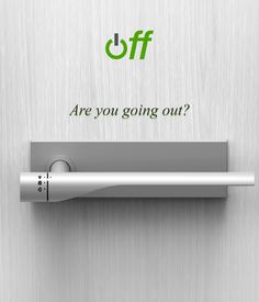 Concept design for door handle that turns things off in your home as you leave- Off
